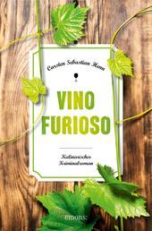 Vino Furioso - Kulinarischer Kriminalroman