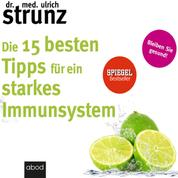 Die 15 besten Tipps für ein starkes Immunsystem - Bleiben Sie gesund!