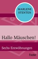 Marlene Stenten: Hallo Mäuschen! ★★★