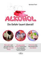 Burkhard Thom: Alkohol - Die Gefahr lauert überall! ★★★★
