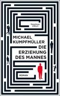 Michael Kumpfmüller: Die Erziehung des Mannes ★★★★