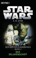 Kevin Way Jeter: Star Wars™: Das Sklavenschiff ★★★★★
