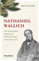 Martin Krieger: Nathaniel Wallich