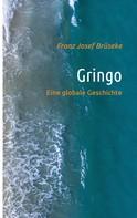 Franz Josef Brüseke: Gringo