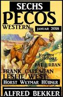 Alfred Bekker: Sechs Pecos Western Januar 2018 ★★★