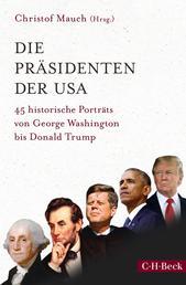 Die Präsidenten der USA - 45 historische Porträts von George Washington bis Donald Trump