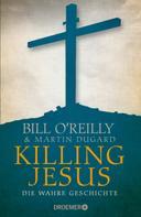Bill O'Reilly: Killing Jesus ★★★★