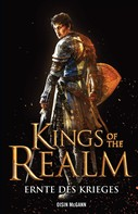 Oisin McGann: Kings of the Realm: Ernte des Krieges