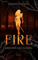 Jessica Stephens: Fire - Kriegerin der Asharni