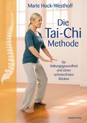 Die Tai-Chi-Methode - für Haltungsgesundheit und einen schmerzfreien Rücken
