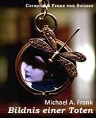 Michael A. Frank: Bildnis einer Toten