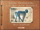 Mara Grunbaum: Liebe Evolution, ist das dein Ernst?! ★★★★