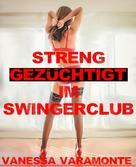 Vanessa Varamonte: Streng gezüchtigt im Swingerclub ★