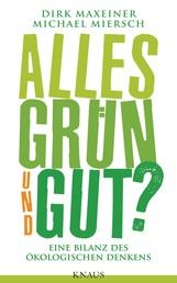 Alles grün und gut? - Eine Bilanz des ökologischen Denkens
