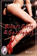 Jolanka G. Binder: Biker, Girls & Sexfights, Band 2 (Catfight, Erotik) ★★★