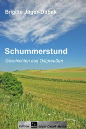 Schummerstund - Geschichten aus Ostpreußen