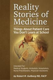 Reality Stories of Medicine - Things About Patient Care You Don't Learn at School