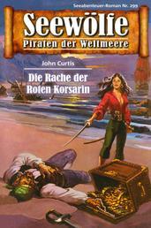 Seewölfe - Piraten der Weltmeere 299 - Die Rache der Roten Korsarin