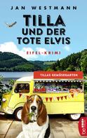 Jan Westmann: Tilla und der tote Elvis