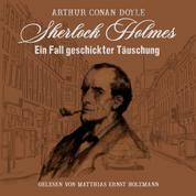 Sherlock Holmes - Ein Fall geschickter Täuschung