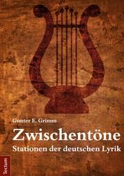 Zwischentöne - Stationen der deutschen Lyrik. Vom Barock bis zur Gegenwart