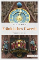 Petra Kirsch: Fränkisches Gwerch ★★★★