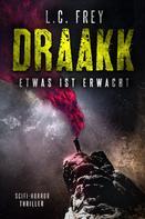 L.C. Frey: Draakk: Etwas ist erwacht