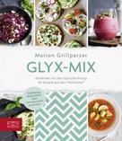 Marion Grillparzer: Glyx-Mix