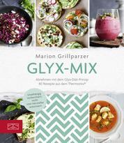 Glyx-Mix - Einfach abnehmen mit Rezepten aus dem Thermomix®