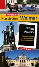 Kurzreise Klassisches Weimar - 3 Tage EXKLUSIV - Nach dem Motto weniger ist mehr - anders ist spannend!