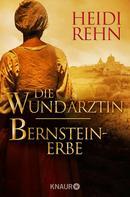 Heidi Rehn: Die Wundärztin / Bernsteinerbe ★★★