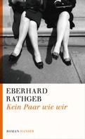 Eberhard Rathgeb: Kein Paar wie wir