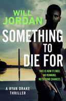 Will Jordan: Something to Die For