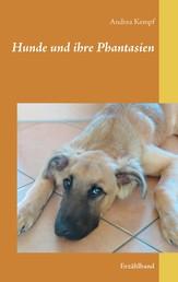 Hunde und ihre Phantasien - Erzählband
