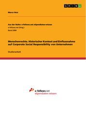 Menschenrechte. Historischer Kontext und Einflussnahme auf Corporate Social Responsibility von Unternehmen