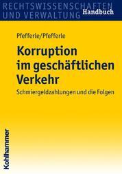 Korruption im geschäftlichen Verkehr - Schmiergeldzahlungen und die Folgen