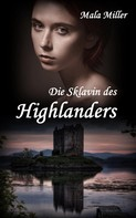 Mala Miller: Die Sklavin des Highlanders ★