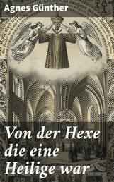 Von der Hexe die eine Heilige war