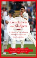 Rob Smyth: Gentlemen and Sledgers