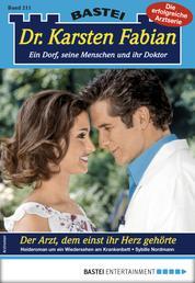 Dr. Karsten Fabian 211 - Arztroman - Der Arzt, dem einst ihr Herz gehörte