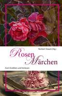 Norbert Staack: Rosenmärchen ★★★★