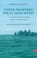 Heinrich Labentsch: Toten Dichtern folgt man nicht