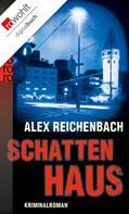 Alex Reichenbach: Schattenhaus ★★★★