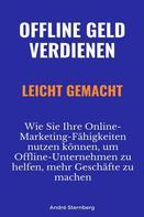 André Sternberg: Offline Geld verdienen leicht gemacht