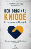 Adolph Knigge: Der Original-Knigge in modernem Deutsch