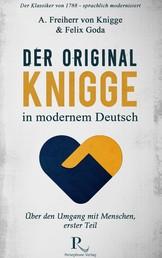 Der Original-Knigge in modernem Deutsch - Über den Umgang mit Menschen (1788), erster Teil