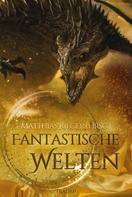 Matthias Rieger (Hrsg.): Fantastische Welten 2020
