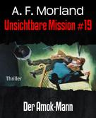 A. F. Morland: Unsichtbare Mission #19