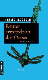 Reuter ermittelt an der Ostsee - 30 Rätsel-Krimis