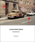 Ralf Westhelle: Autofriedhof Ratke